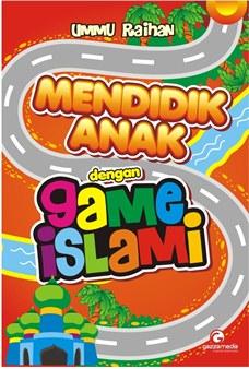 Mendidik Anak dengan Game Islami